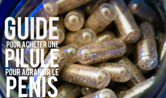 Guide pour acheter une pilule pour agrandir le penis Blog
